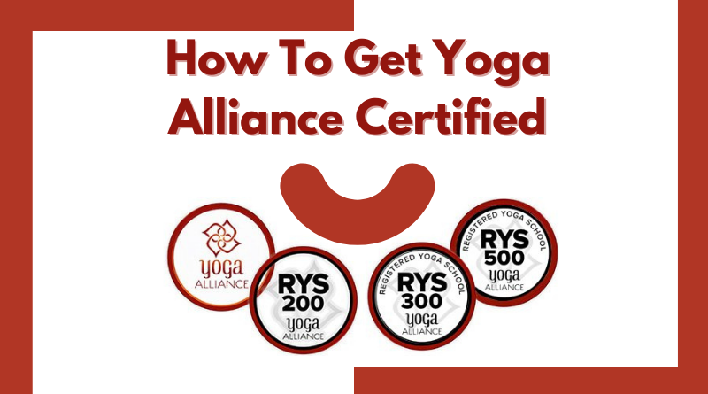 How To Get Yoga Alliance Certified
